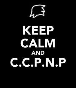 Poster: KEEP CALM AND C.C.P.N.P
