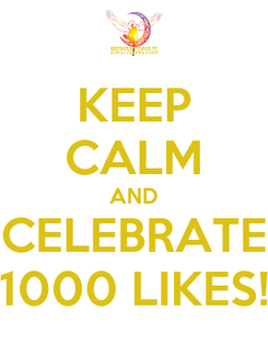 Poster: KEEP CALM AND CELEBRATE 1000 LIKES!