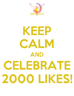 Poster: KEEP CALM AND CELEBRATE 2000 LIKES!