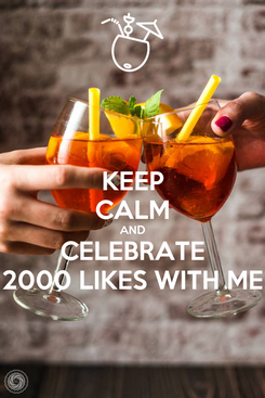 Poster: KEEP CALM AND CELEBRATE 2000 LIKES WITH ME