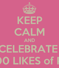 Poster: KEEP CALM AND CELEBRATE  300 LIKES of PA