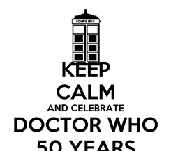 Poster: KEEP CALM AND CELEBRATE DOCTOR WHO 50 YEARS