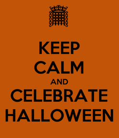 Poster: KEEP CALM AND CELEBRATE HALLOWEEN