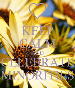 Poster: KEEP CALM AND CELEBRATE MINORITIES