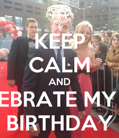 Poster: KEEP CALM AND CELEBRATE MY 17th BIRTHDAY