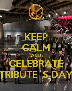 Poster: KEEP CALM AND CELEBRATE TRIBUTE´S DAY