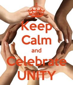 Poster: Keep Calm and Celebrate UNITY