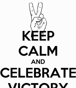 Poster: KEEP CALM AND CELEBRATE VICTORY