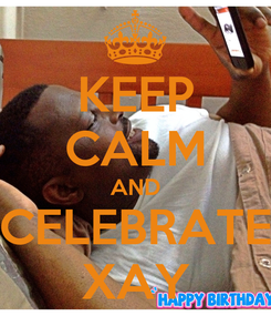 Poster: KEEP CALM AND CELEBRATE XAY