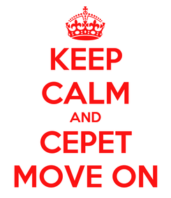 Poster: KEEP CALM AND CEPET MOVE ON