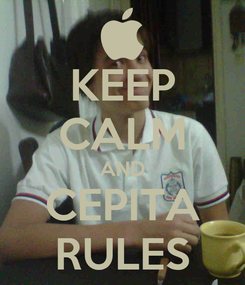 Poster: KEEP CALM AND CEPITA RULES