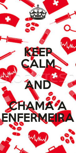 Poster: KEEP CALM AND CHAMA A ENFERMEIRA