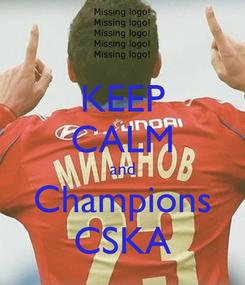 Poster: KEEP CALM and Champions CSKA