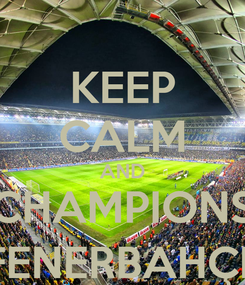 Poster: KEEP CALM AND CHAMPIONS FENERBAHÇE
