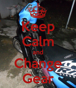 Poster: Keep Calm and Change Gear