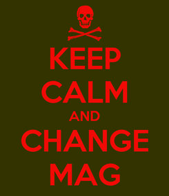 Poster: KEEP CALM AND CHANGE MAG