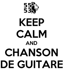 Poster: KEEP CALM AND CHANSON DE GUITARE
