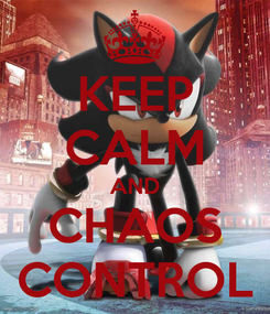 Poster: KEEP CALM AND CHAOS CONTROL
