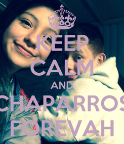 Poster: KEEP CALM AND CHAPARROS FOREVAH