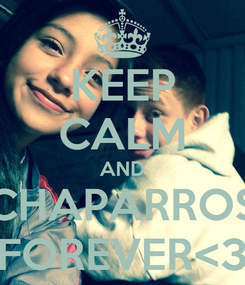 Poster: KEEP CALM AND CHAPARROS FOREVER<3