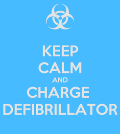 Poster: KEEP CALM AND CHARGE  DEFIBRILLATOR