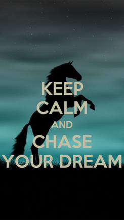 Poster: KEEP CALM AND CHASE YOUR DREAM