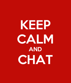 Poster: KEEP CALM AND CHAT