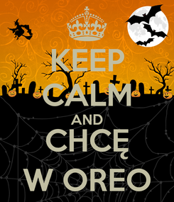 Poster: KEEP CALM AND CHCĘ W OREO