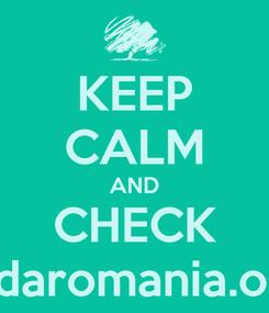 Poster: KEEP CALM AND CHECK aidaromania.org