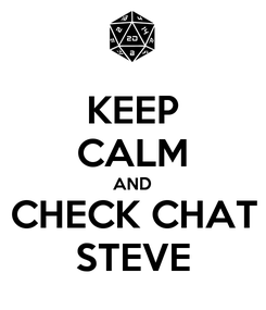Poster: KEEP CALM AND CHECK CHAT STEVE