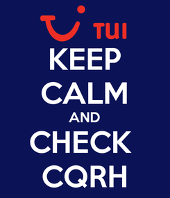 Poster: KEEP CALM AND CHECK  CQRH