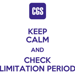 Poster: KEEP CALM AND CHECK LIMITATION PERIOD