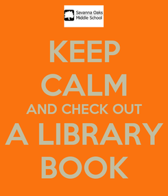 Poster: KEEP CALM AND CHECK OUT A LIBRARY BOOK