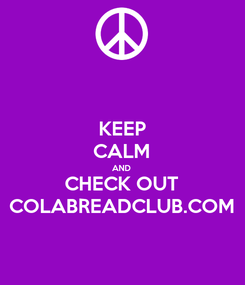 Poster: KEEP CALM AND CHECK OUT COLABREADCLUB.COM