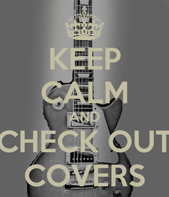 Poster: KEEP CALM AND CHECK OUT COVERS
