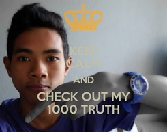 Poster: KEEP CALM AND CHECK OUT MY 1000 TRUTH