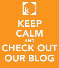 Poster: KEEP CALM AND CHECK OUT OUR BLOG