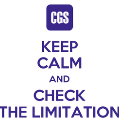 Poster: KEEP CALM AND CHECK THE LIMITATION