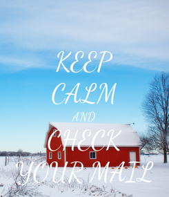 Poster: KEEP CALM AND CHECK YOUR MAIL