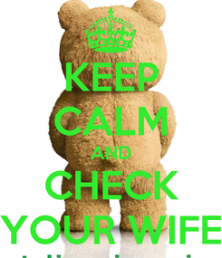 Poster: KEEP CALM AND CHECK YOUR WIFE