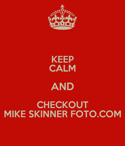 Poster: KEEP CALM AND CHECKOUT MIKE SKINNER FOTO.COM