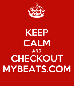 Poster: KEEP CALM AND CHECKOUT MYBEATS.COM