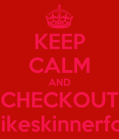 Poster: KEEP CALM AND CHECKOUT www.mikeskinnerfoto.com