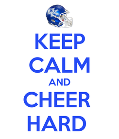 Poster: KEEP CALM AND CHEER  HARD