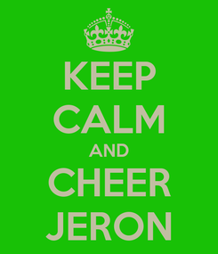 Poster: KEEP CALM AND CHEER JERON