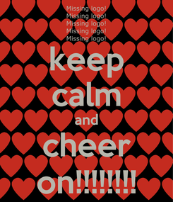 Poster: keep calm and cheer on!!!!!!!!