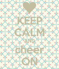 Poster: KEEP CALM AND cheer ON