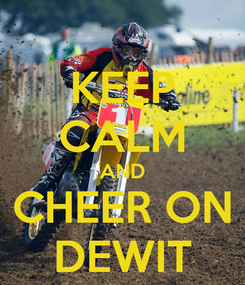Poster: KEEP CALM AND CHEER ON DEWIT