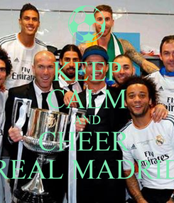 Poster: KEEP CALM AND CHEER  REAL MADRID
