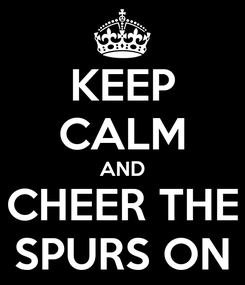 Poster: KEEP CALM AND CHEER THE SPURS ON